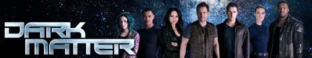 Dark Matter Cast Banner - Click to visit and follow Dark Matter on Twitter!
