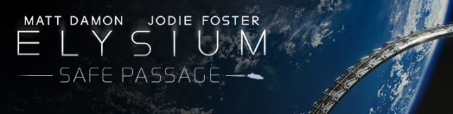 Elysium Safe Passage banner poster - Click to learn more at the official Sony Pictures web site!