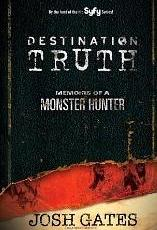 Click to learn more and purchases Destination Truth: Memoirs of a Monster Hunter